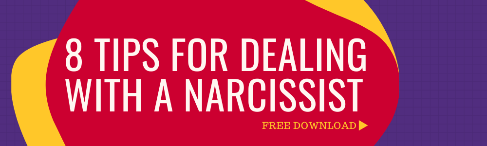 8 TIPS FOR DEALING WITH A Narcissist