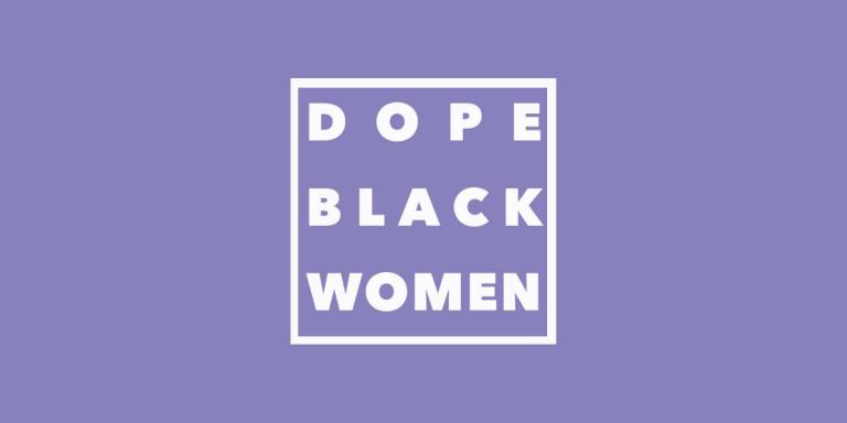 Dope Black Women